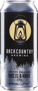 Backcountry Brewing | This Is A Knife | Front of can