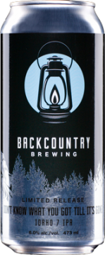 Backcountry Brewing | Dont' Know What You Got Till It's Gone Idaho 7 IPA - Can