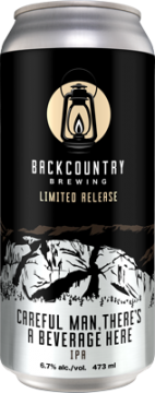 Backcountry - Careful Man, There's A Beverage Here | IPA - Can