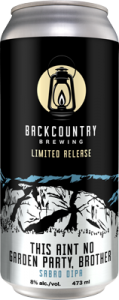 Backcountry - This Ain't No Garden Party, Brother | Sabro Double IPA - Can