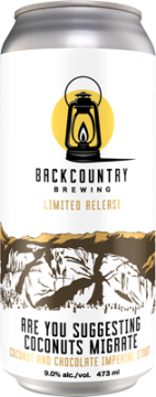 Backcountry - Are You Suggesting Coconuts Migrate | Coconut and Chocolate Imperial Stout - Can