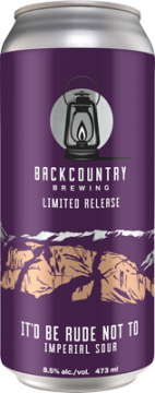 Backcountry - It'd Be Rude Not To | Imperial Sour - Can