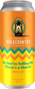 Backcountry Brewing - So You're Telling Me There's A Chance   Mango Sour - Front of Can
