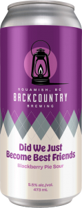 Backcountry Brewing - Did We Just Become Best Friends | Blackberry Pie Sour (2020 Edition) - Front of Can