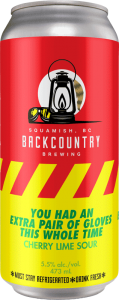 Backcountry Brewing   You Had An Extra Pair Of Gloves This Whole Time   Cherry Lime Sour - Front of Can