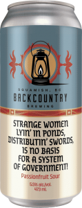 Backcountry Brewing - Strange Women Lyin' In Ponds, Distributin' Swords, Is No Basis For A System of Government | Passionfruit Sour - Front Of Can