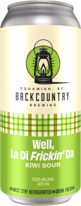 Backcountry Brewing | Well La Ti Frickin' Da | Kiwi Sour - Front of Can