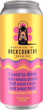 Backcountry Brewing | I Used To Think You Were Crazy But Now I Can See Your Nuts | Coconut Cream Pie Sour - Front of Can