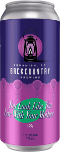 Backcountry Brewing | You Look Like You Live With Your Mother | IPA - Front of Can