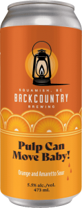 Backcountry Brewing | Pulp Can Move, Baby! | Orange and Amaretto Sour - Front of Can
