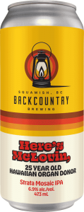 Backcountry Brewing | Here's McLovin', 25 Year Old Hawaiian Organ Donor | Strata Mosaic IPA - Front of Can