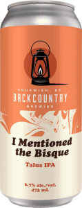Backcountry Brewing | I Mentioned The Bisque | Talus IPA - Front of Can