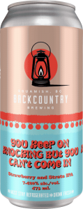 Backcountry Brewing | You Keep Knocking But You Can't Come In | Strawberry and Strata IPA - Front of Can