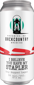 Backcountry Brewing | I Believe You Have My Stapler | Dry Hopped Lager - Front of Can