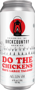Backcountry Brewing | Do The Chickens Have Large Talons? | Nelson IPA - Front of Can