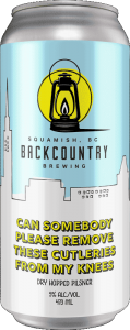 Backcountry Brewing | Can Somebody Please Remove These Cutleries From My Knees | Dry Hopped Lager - Front of Can