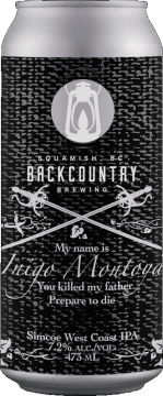 Backcountry Brewing   My Name Is Inigo Montoya, You Killed My Father, Prepare To Die   Simcoe West Coast IPA - Front Of Can