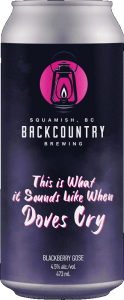 Back Country Brewing | This Is What It Sounds Like When Doves Cry | Blackberry Gose - Front of Can