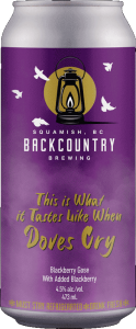 Backcountry Brewing | This Is What It Tastes Like When Doves Cry | Blackberry Goes with Added Blackberry - Front of Can