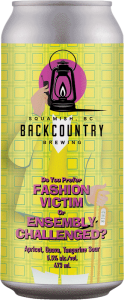 Backcountry Brewing   Do You Prefer Fashion Victim Or Ensembly Challenged?   Apricot, Guava and Tangerine Sour - Front of Can