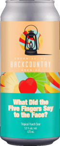 Backcountry Brewing | What Did The Five Fingers Say To The Face? | Tropical Punch Sour - Front of Can