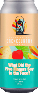 Backcountry Brewing   What Did The Five Fingers Say To The Face?   Tropical Punch Sour - Front of Can